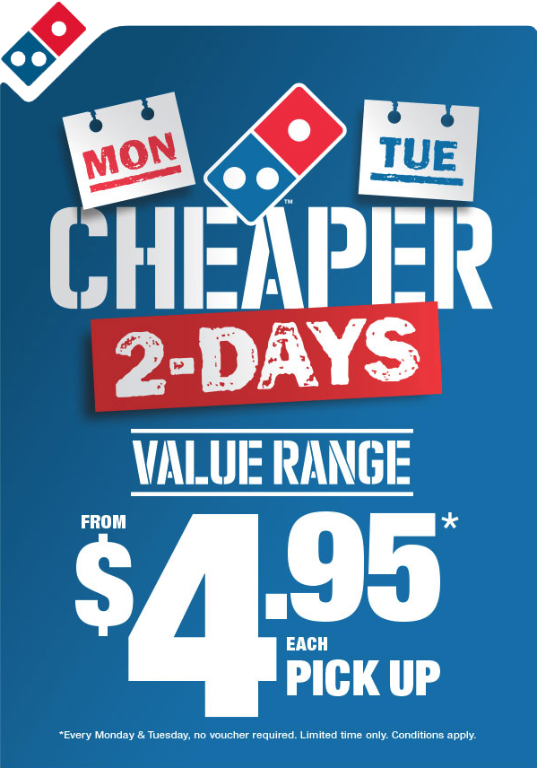 Cheaper 2-Days (Monday/Tuesday). Value Range from $4.95* each (pick up). *Every Monday & Tuesday, no voucher required. Limited time only. Conditions apply.